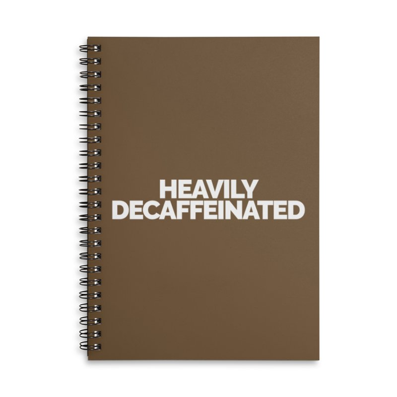 Heavily Decaffeinated Accessories Lined Spiral Notebook by Shirts by Hal Gatewood