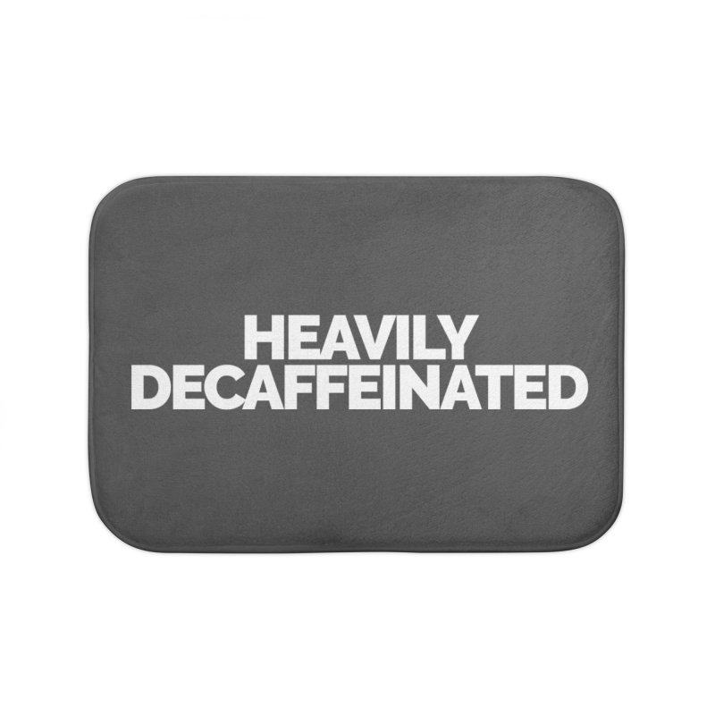 Heavily Decaffeinated Home Bath Mat by STRIHS
