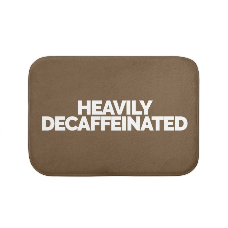 Heavily Decaffeinated Home Bath Mat by Shirts by Hal Gatewood