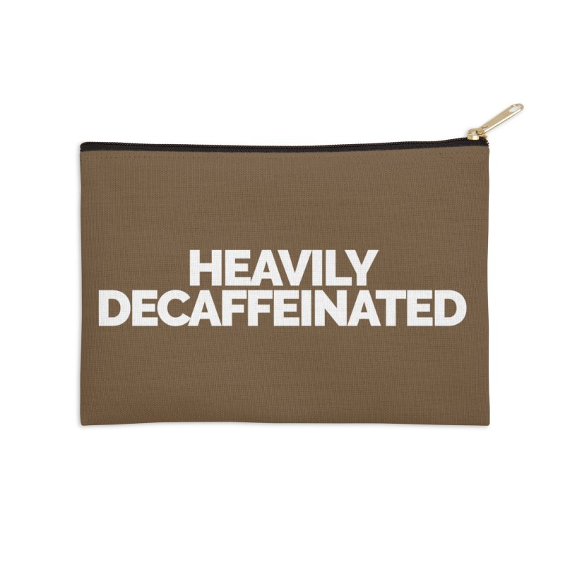 Heavily Decaffeinated Accessories Zip Pouch by Shirts by Hal Gatewood