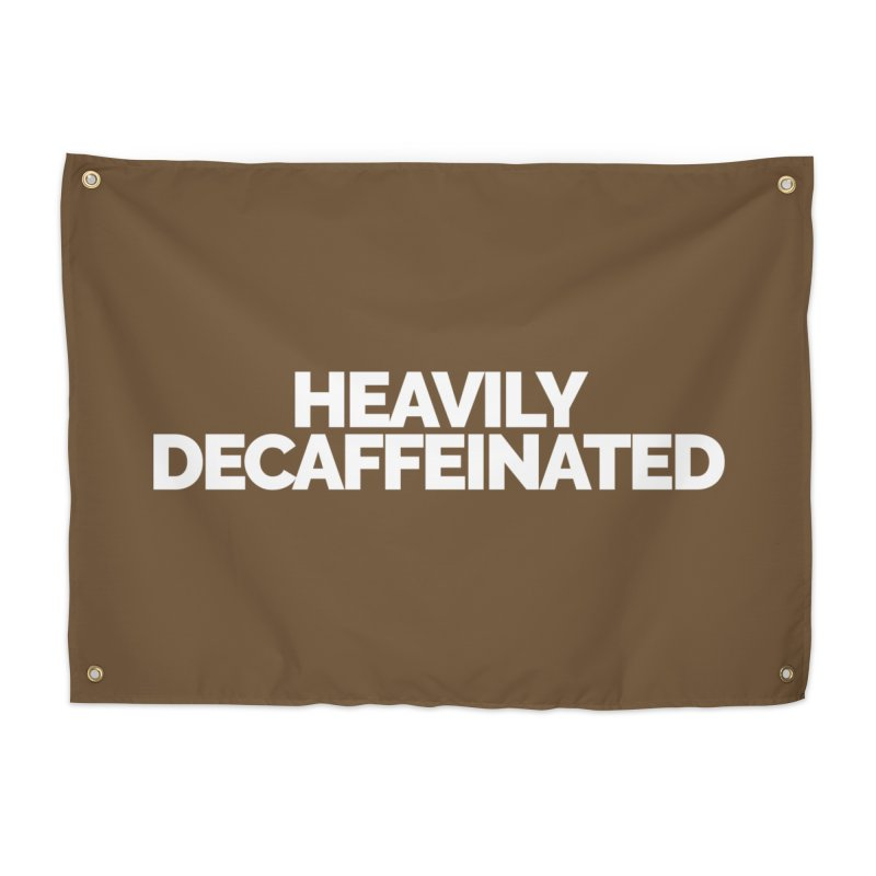 Heavily Decaffeinated Home Tapestry by Shirts by Hal Gatewood
