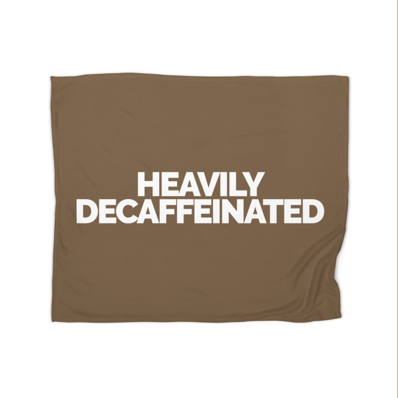 Heavily Decaffeinated Home Fleece Blanket Blanket by Shirts by Hal Gatewood