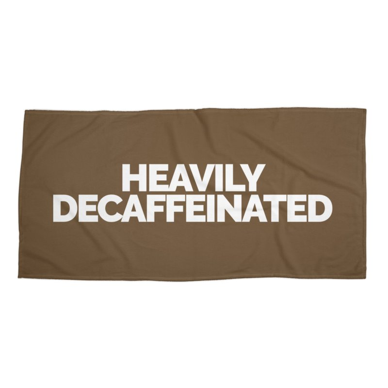 Heavily Decaffeinated Accessories Beach Towel by Shirts by Hal Gatewood