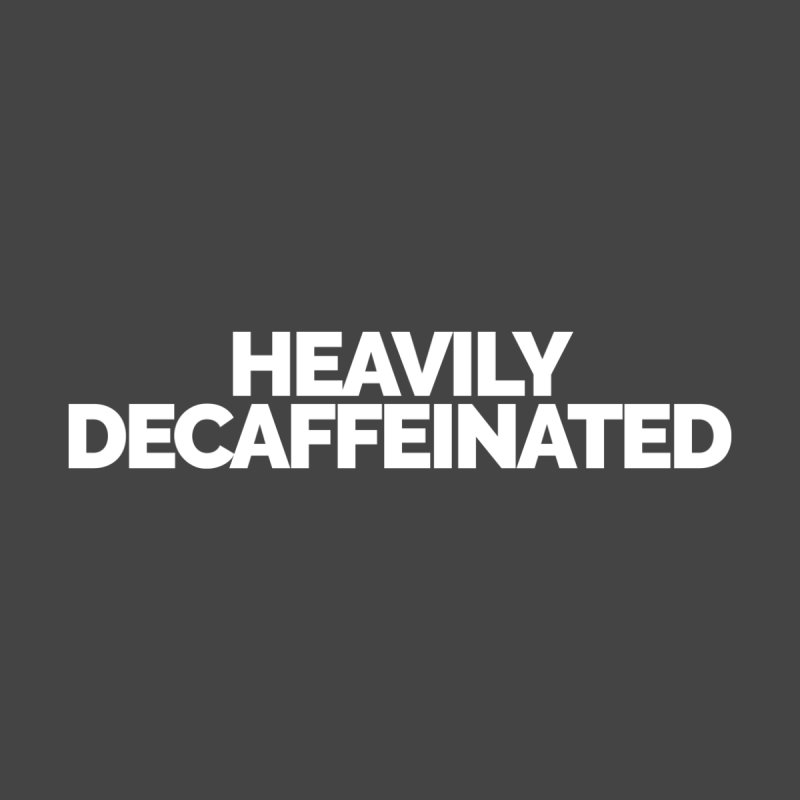 Heavily Decaffeinated Women's Longsleeve T-Shirt by STRIHS