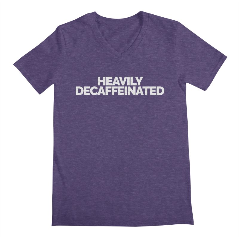 Heavily Decaffeinated Men's Regular V-Neck by Shirts by Hal Gatewood