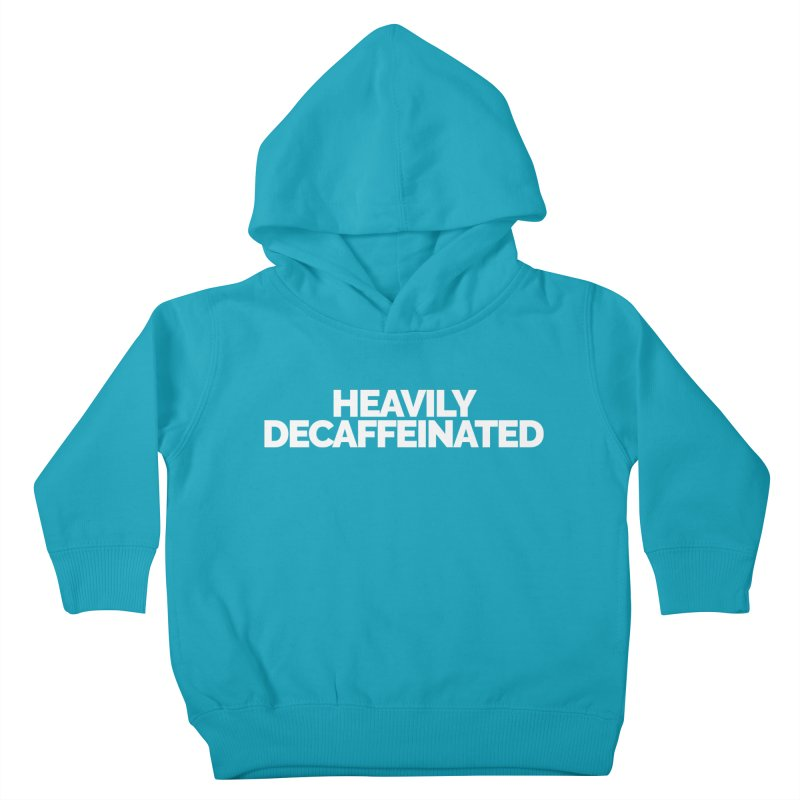 Heavily Decaffeinated Kids Toddler Pullover Hoody by Shirts by Hal Gatewood