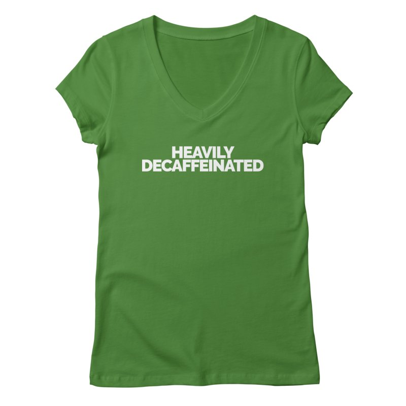 Heavily Decaffeinated Women's V-Neck by Shirts by Hal Gatewood
