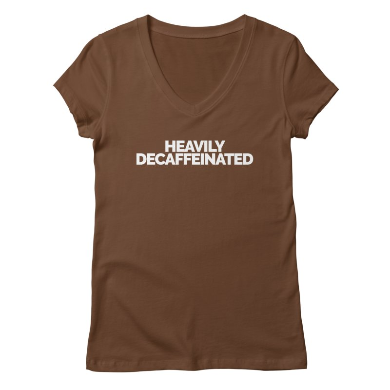 Heavily Decaffeinated Women's Regular V-Neck by Shirts by Hal Gatewood