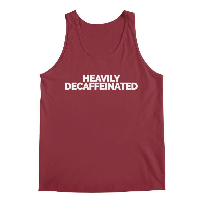 Heavily Decaffeinated Men's Regular Tank by Shirts by Hal Gatewood