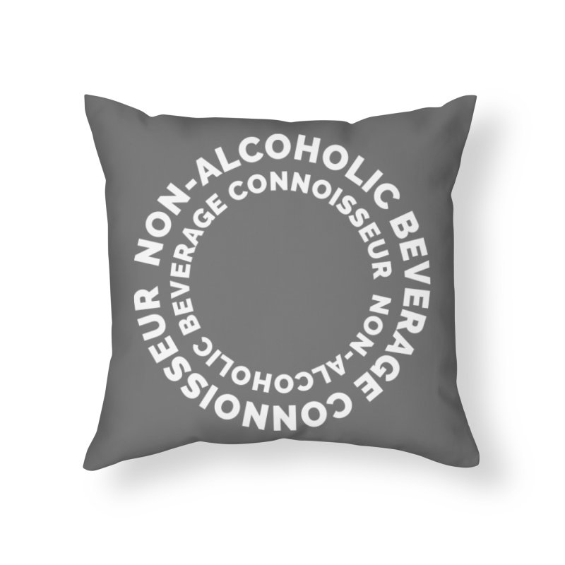 Non-Alcoholic Beverage Connoisseur Home Throw Pillow by Shirts by Hal Gatewood