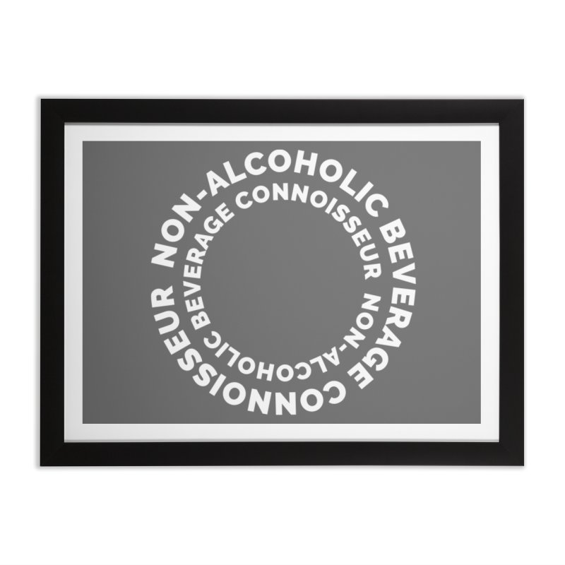 Non-Alcoholic Beverage Connoisseur Home Framed Fine Art Print by Shirts by Hal Gatewood