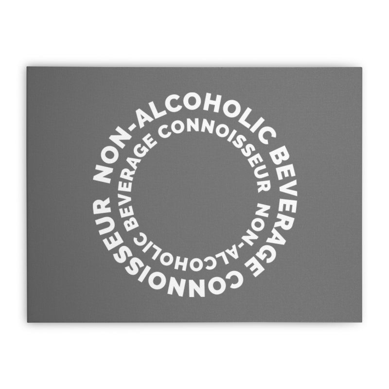 Non-Alcoholic Beverage Connoisseur Home Stretched Canvas by Shirts by Hal Gatewood
