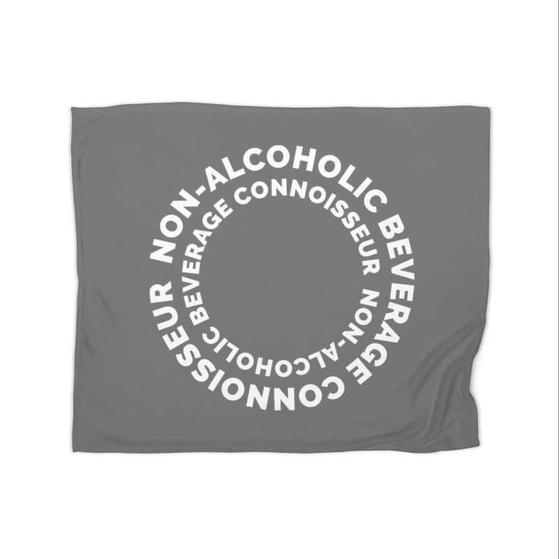 Non-Alcoholic Beverage Connoisseur Home Blanket by Shirts by Hal Gatewood