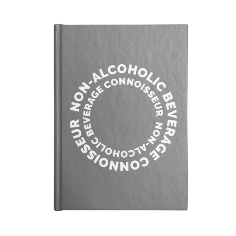Non-Alcoholic Beverage Connoisseur Accessories Lined Journal Notebook by Shirts by Hal Gatewood