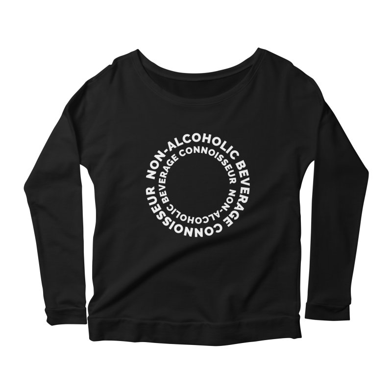 Non-Alcoholic Beverage Connoisseur Women's Scoop Neck Longsleeve T-Shirt by Shirts by Hal Gatewood