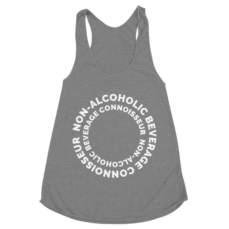Non-Alcoholic Beverage Connoisseur Women's Racerback Triblend Tank by Shirts by Hal Gatewood