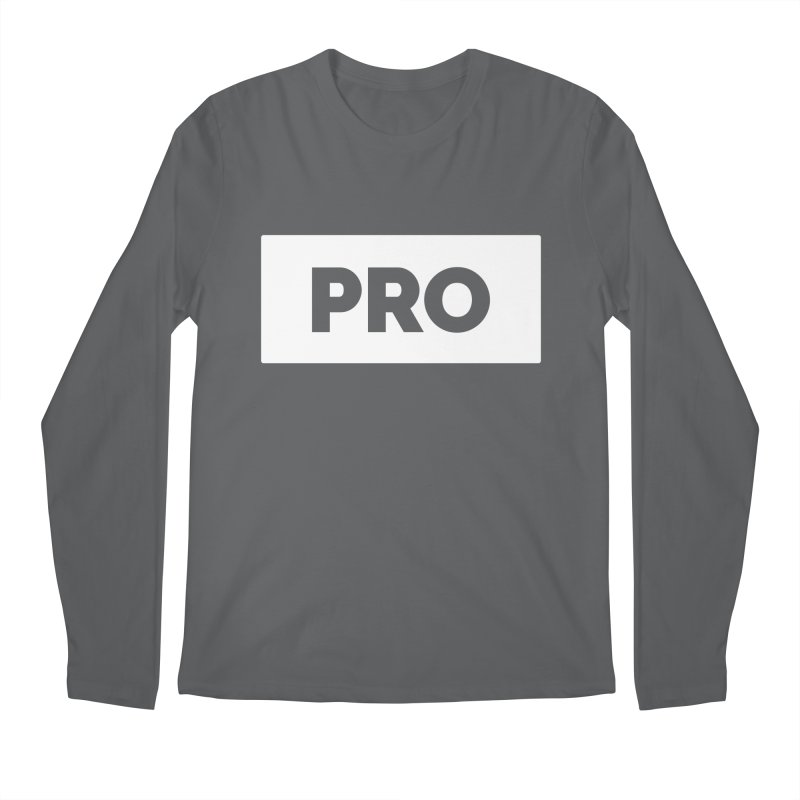 Like a PRO Men's Longsleeve T-Shirt by Shirts by Hal Gatewood