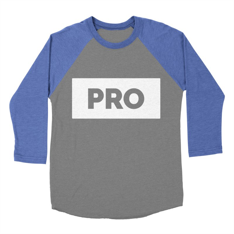 Like a PRO Women's Longsleeve T-Shirt by Shirts by Hal Gatewood