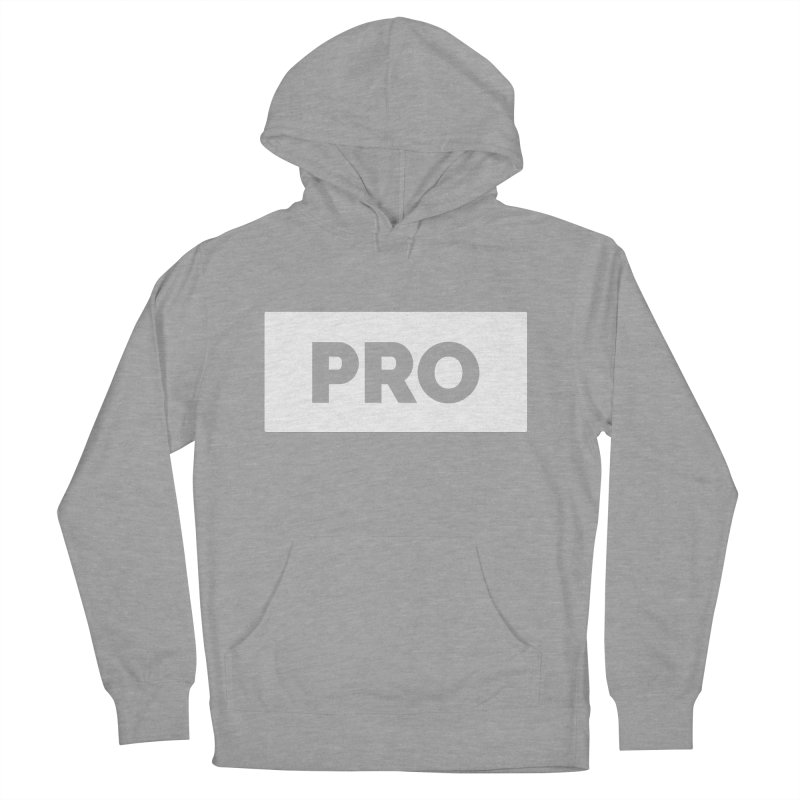 Like a PRO Women's Pullover Hoody by Shirts by Hal Gatewood