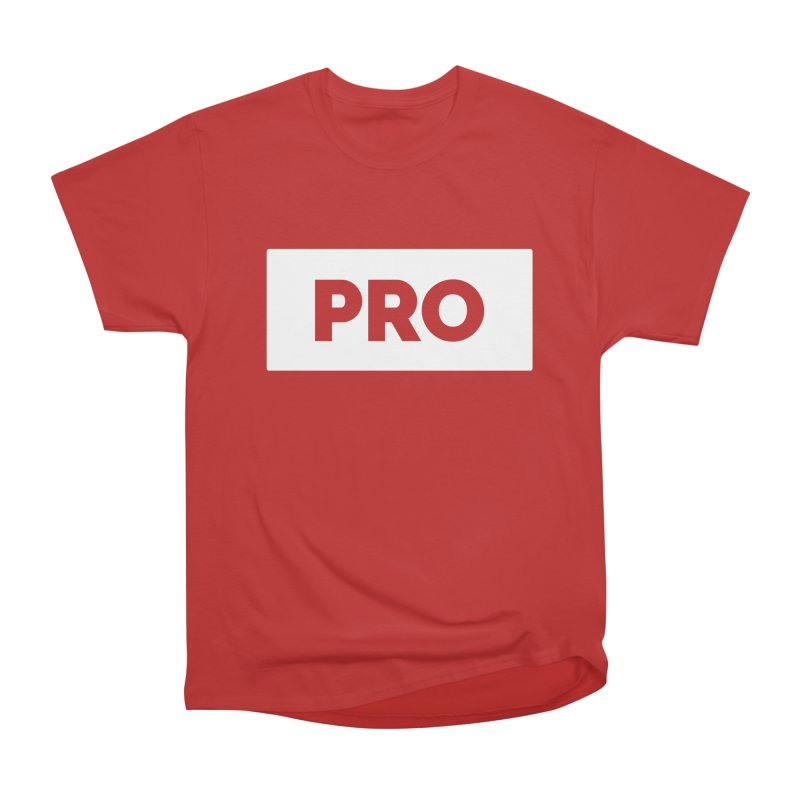 Like a PRO Women's Heavyweight Unisex T-Shirt by Shirts by Hal Gatewood