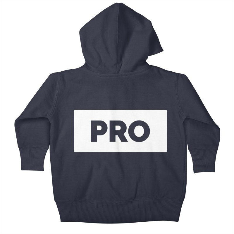 Like a PRO Kids Baby Zip-Up Hoody by Shirts by Hal Gatewood