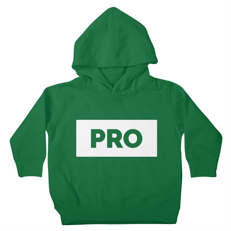 Like a PRO Kids Toddler Pullover Hoody by Shirts by Hal Gatewood