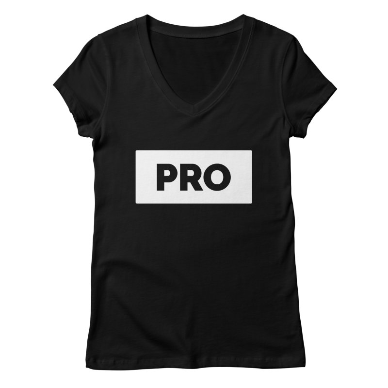 Like a PRO Women's V-Neck by Shirts by Hal Gatewood