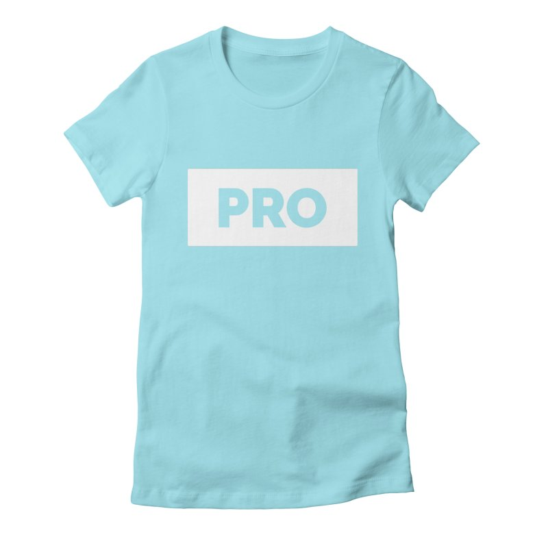 Like a PRO Women's Fitted T-Shirt by Shirts by Hal Gatewood