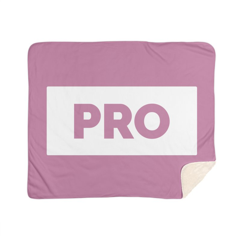 Like a PRO Home Sherpa Blanket Blanket by Shirts by Hal Gatewood