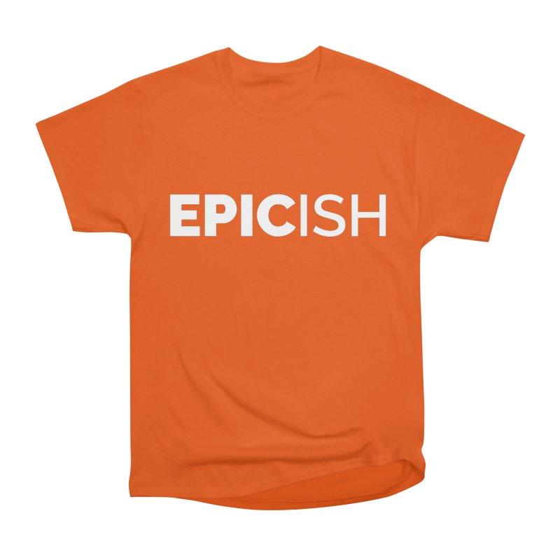 EPICish Women's T-Shirt by STRIHS