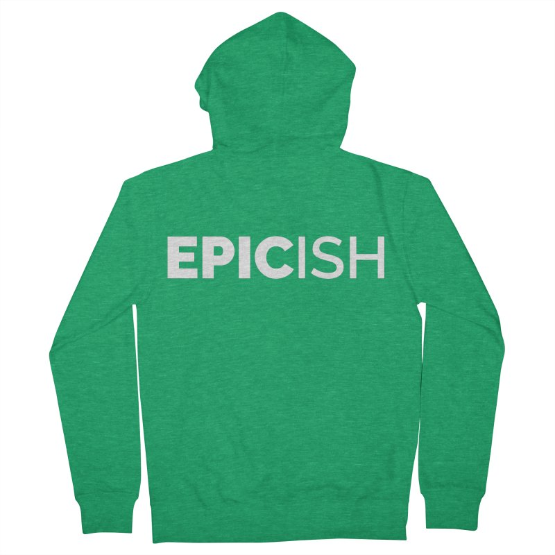 EPICish Women's Zip-Up Hoody by Shirts by Hal Gatewood