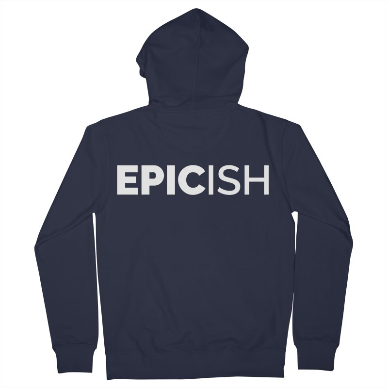 EPICish Men's French Terry Zip-Up Hoody by Shirts by Hal Gatewood