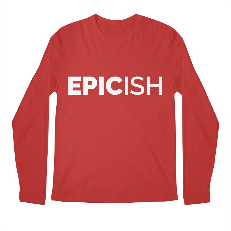 EPICish Men's Regular Longsleeve T-Shirt by Shirts by Hal Gatewood