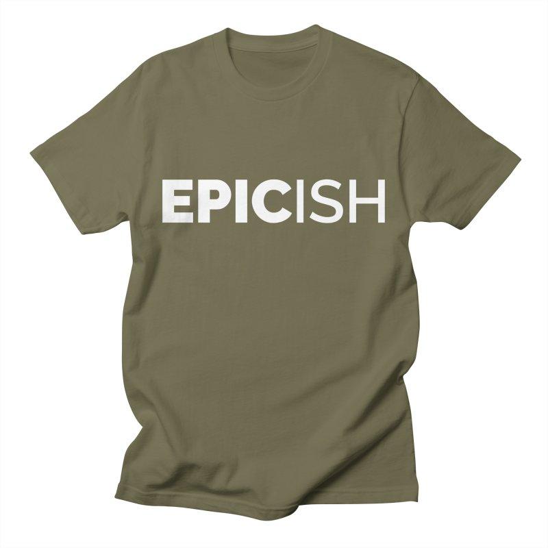 EPICish Men's T-Shirt by STRIHS