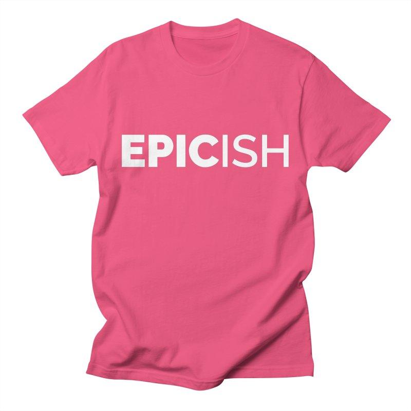 EPICish Men's Regular T-Shirt by Shirts by Hal Gatewood
