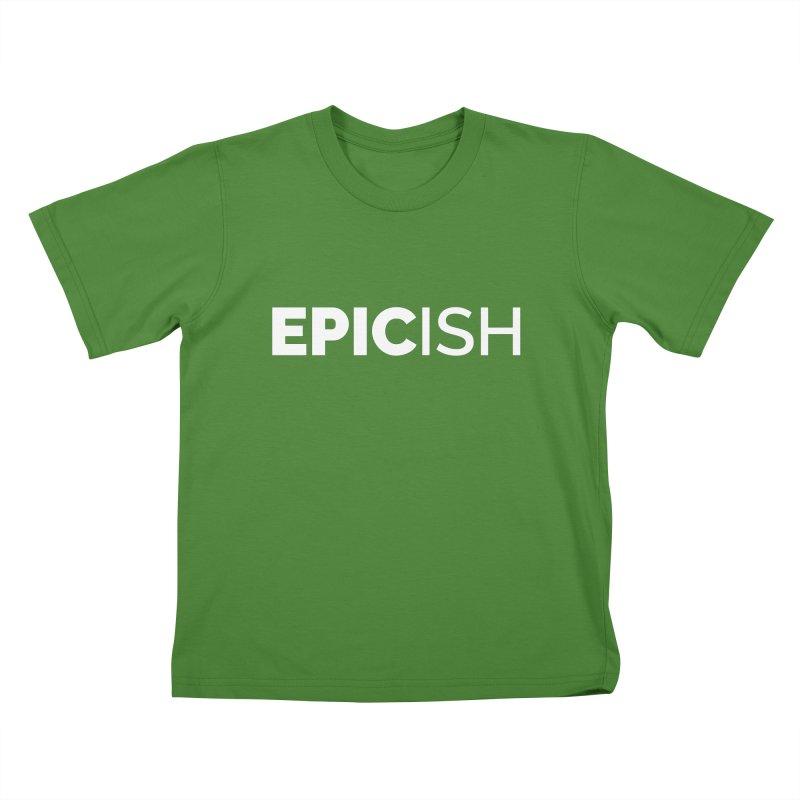 EPICish Kids T-Shirt by Shirts by Hal Gatewood