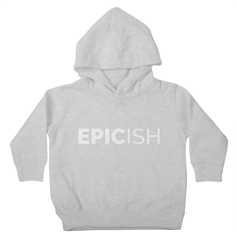 EPICish Kids Toddler Pullover Hoody by STRIHS