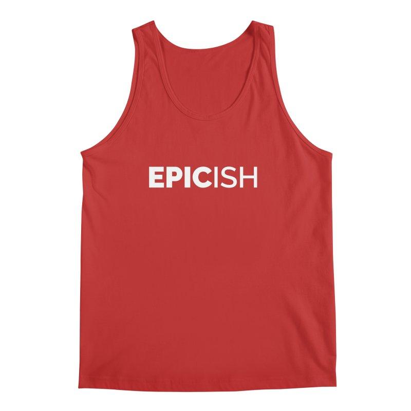 EPICish Men's Regular Tank by Shirts by Hal Gatewood
