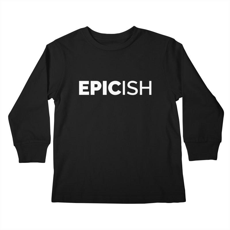 EPICish Kids Longsleeve T-Shirt by STRIHS