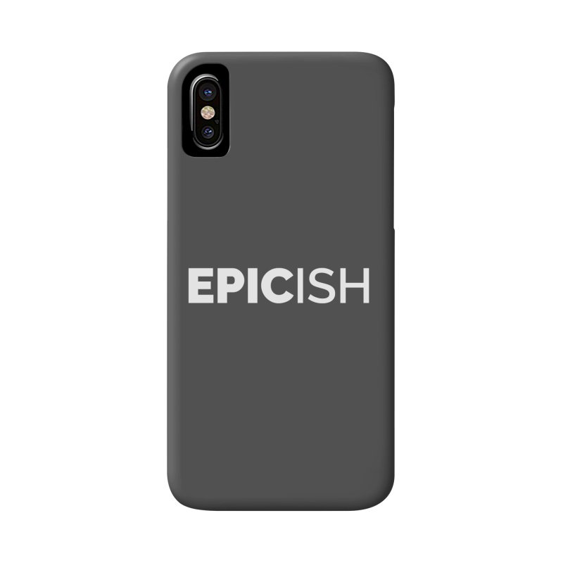 EPICish Accessories Phone Case by Shirts by Hal Gatewood