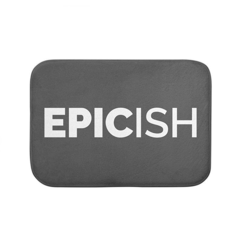 EPICish Home Bath Mat by Shirts by Hal Gatewood