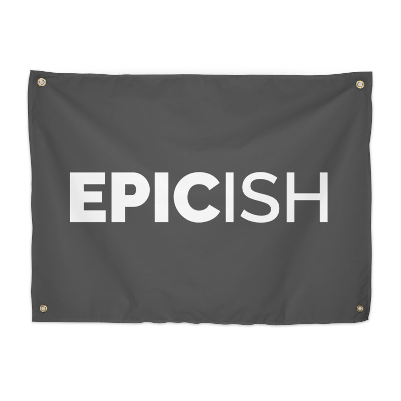EPICish Home Tapestry by Shirts by Hal Gatewood