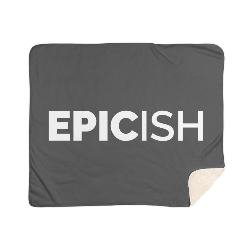 EPICish Home Sherpa Blanket Blanket by Shirts by Hal Gatewood