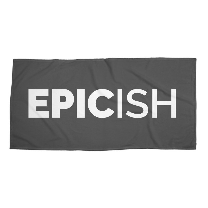 EPICish Accessories Beach Towel by Shirts by Hal Gatewood