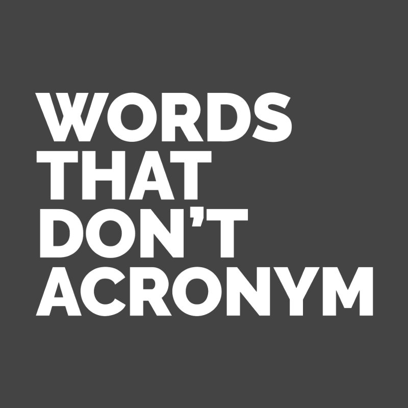 Words That Don't Acronym Men's Tank by STRIHS