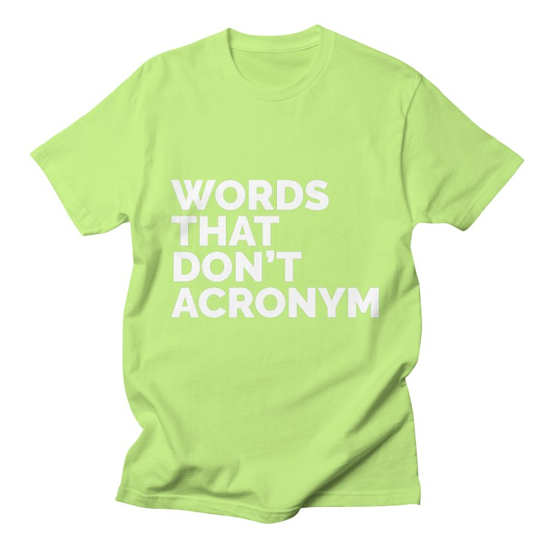 Words That Don't Acronym Men's T-Shirt by STRIHS