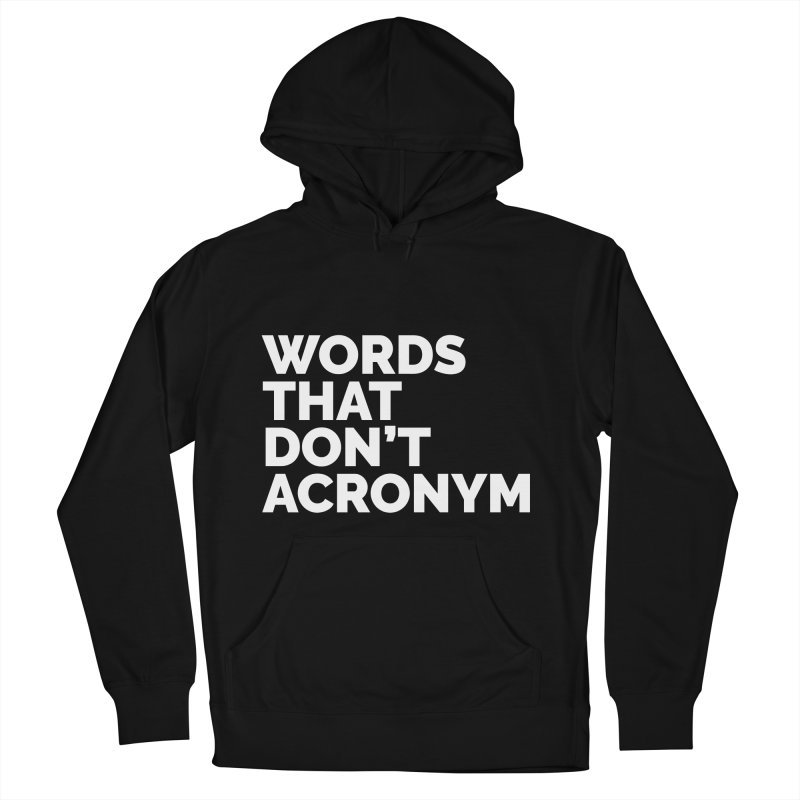 Words That Don't Acronym Women's Pullover Hoody by Shirts by Hal Gatewood