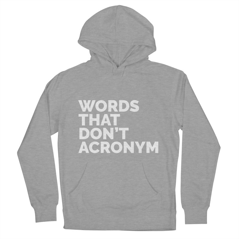 Words That Don't Acronym Men's French Terry Pullover Hoody by Shirts by Hal Gatewood