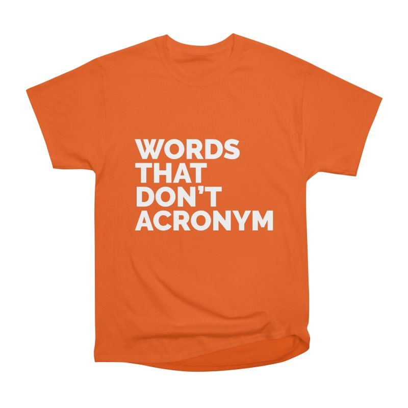 Words That Don't Acronym Women's T-Shirt by STRIHS