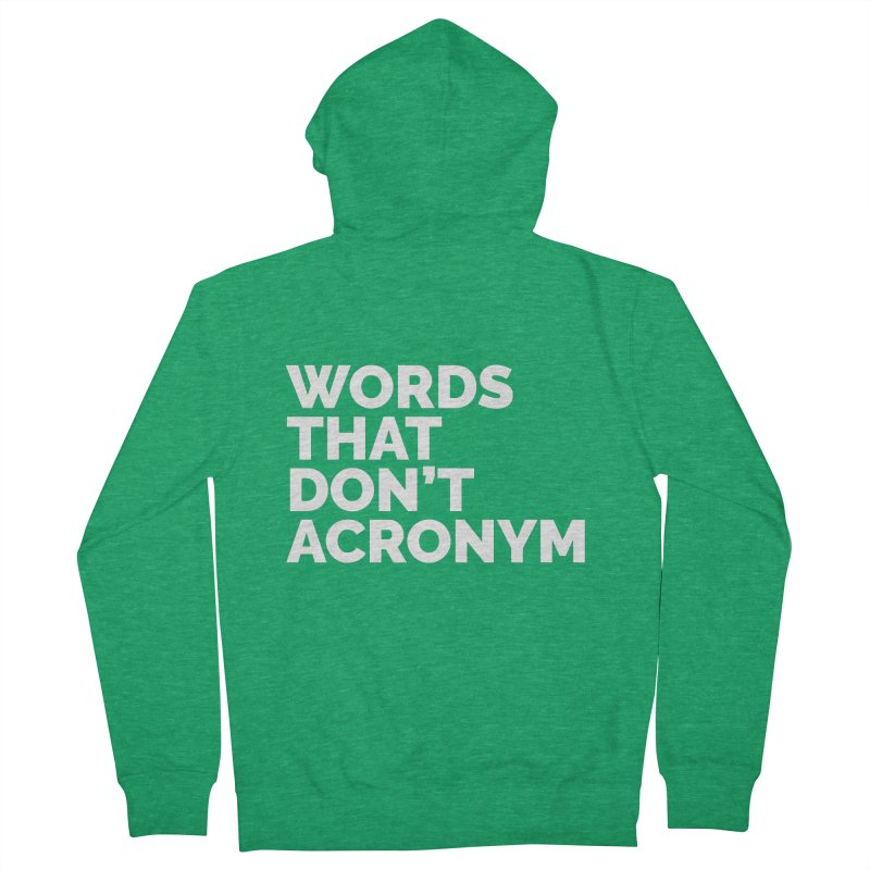 Words That Don't Acronym Women's Zip-Up Hoody by Shirts by Hal Gatewood